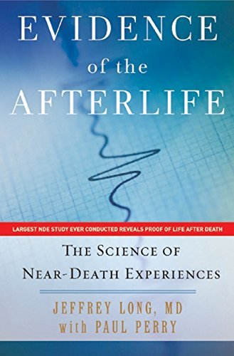 Evidence of the Afterlife: The Science of Near-Death Experiences by Jeffrey Long Paul Perry(2010-01-19)