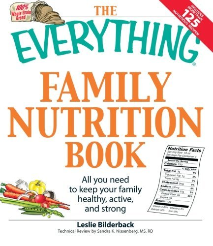 The Everything Family Nutrition Book: All you need to keep your family healthy, active, and strong by Leslie Bilderback (2009-04-18) par Leslie Bilderback;Sandra K Nissenberg