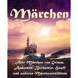 Märchen - Die Märchenbücher von Grimm, Andersen, Bechstein, Hauff und anderen Märchenerzählern
