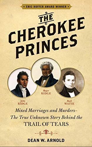 The Cherokee Princes: Mixed-marriages and murders - the true unknown story behind the Trail of Tears (English Edition)