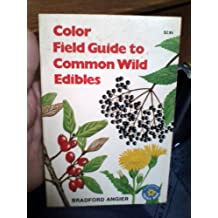 Color field guide to common wild edibles