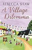 A Village Dilemma (TURNHAM MALPAS)