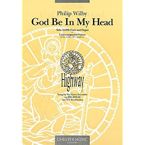 Philip Wilby: God Be In My Head. For Voce di Soprano, Coro SATB, Accompagnamento di Organo