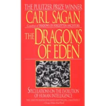 The Dragons of Eden: Speculations on the Evolution of Human Intelligence (English Edition)