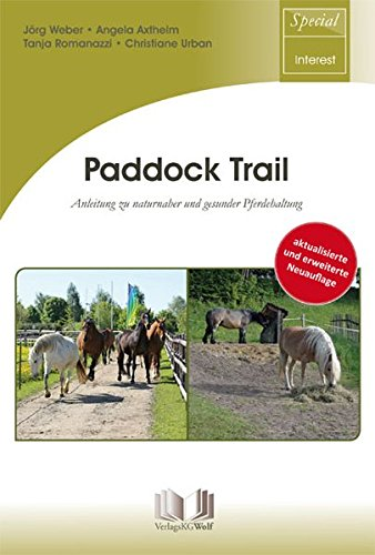 Paddock Trail: Anleitung zu naturnaher und gesunder Pferdehaltung