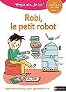 Regarde, je lis ! CP Niv 2 : Robi le petit robot par Battut