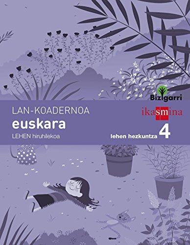 Koadernoa euskara. Lehen Hezkuntza 4, 1 Hiruhilekoa. Bizigarri