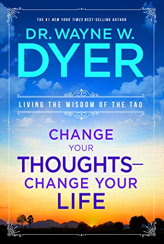 Change Your Thoughts, Change Your Life (English Edition)