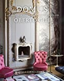 Domus: A Journey Into Italy's Most Creative Interiors by Oberto Gili (2016-10-11)