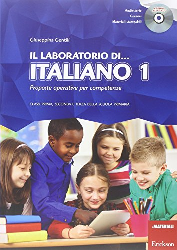 Il laboratorio di... italiano. Proposte operative per competenze. Classi prima, seconda e terza della scuola primaria. Con CD-ROM: 1