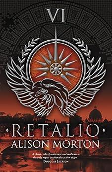 RETALIO (Roma Nova Thriller Series Book 6) by [Morton, Alison]