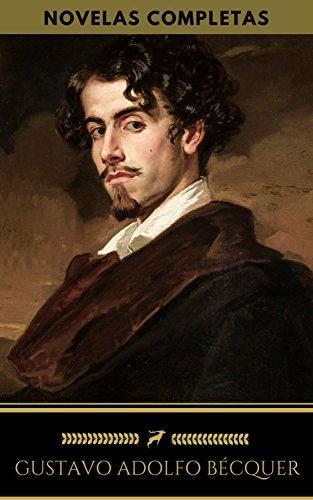 Gustavo Adolfo Bécquer: Novelas Completas (Golden Deer Classics) (English Edition)