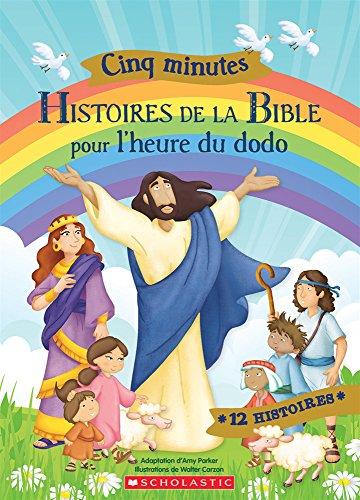 Cinq Minutes: Histoires de la Bible Pour l'Heure Du Dodo par Amy Parker,Walter Carzon