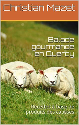 Balade gourmande Quercy:
