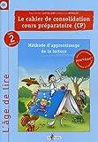 Activités de consolidation CP Cycle 2 niveau 2 : Méthode d'apprentissage de la lecture