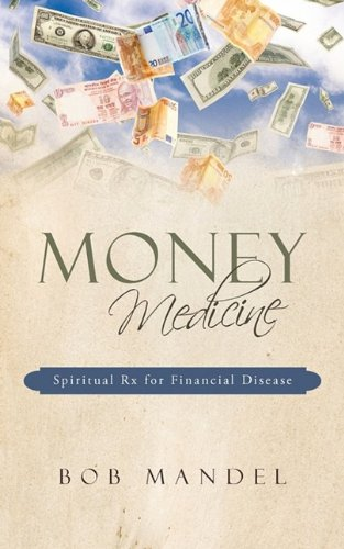 Money Medicine: Spiritual Rx for Financial Disease