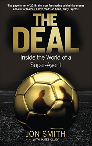 The Deal: Inside the World of a Super-Agent por Jon Smith
