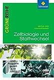 Grüne Reihe: Zellbiologie und Stoffwechsel: Abitur- und Klausurtrainer