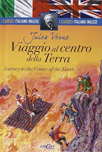 Viaggio al centro della terra-Journey to the centre of the earth. Ediz. bilingue