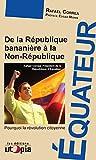 Équateur: De la République bananière à la Non-République (Amérique latine)
