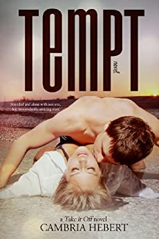 Tempt (Take It Off Book 3) by [Hebert, Cambria]