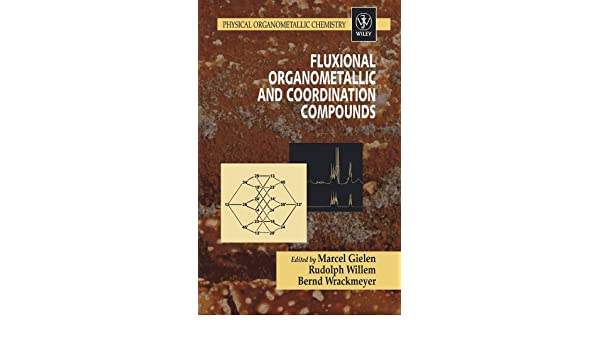 Fluxional Organometallic and Coordination Compounds: Physical Organometallic Chemistry, Volume 4