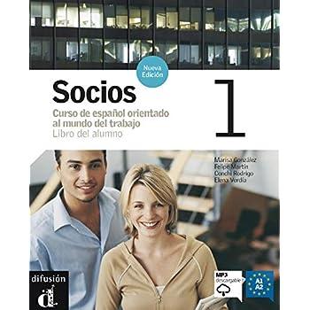 Socios 1 Curso de espanol orientado al mundo del trabajo : Libro del alumno avec CD audio(MP3 téléchargeable)