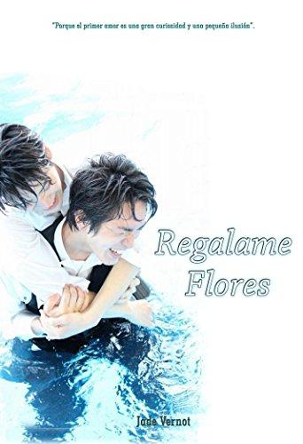 Regalame Flores: Romance Homosexual. sin limites
