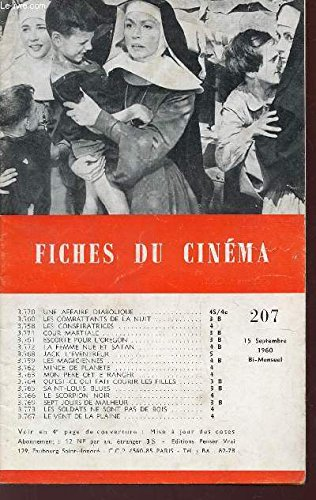 FICHES DU CINEMA - N°207 - 15 SEPTEMBRE 1960 / UNE AFFAIRE DIABOLIQUE - LES COMBATTANTS DE LA NUIT - LES CONSPIRATRICES - COURS MARTIALE - ESCORTE POUR L'OREGON - LA FEMME NUE ET SATAN - JACK L'EVENTREUR etc;;;