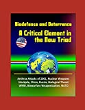 Biodefense and Deterrence: A Critical Element in the New Triad - Anthrax Attacks of 2001, Nuclear Weapons Stockpile, China, Russia, Biological Threat, WMD, Biowarfare Weaponization, NATO