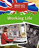 Working Life (Britain Since 1948)