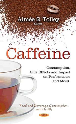 [(Caffeine : Consumption, Side Effects and Impact on Performance and Mood)]  [Edited by Aimée S  Tolley] published on (June, 2014)
