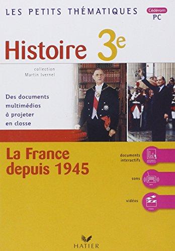 Les petits thematiques - histoire 3e, la France depuis 1945 - CD-ROM PC
