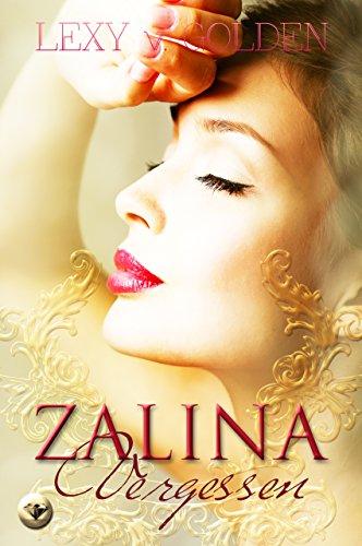 Buchseite und Rezensionen zu 'ZALINA - Vergessen (Zalina Trilogie 1)' von Lexy v. Golden