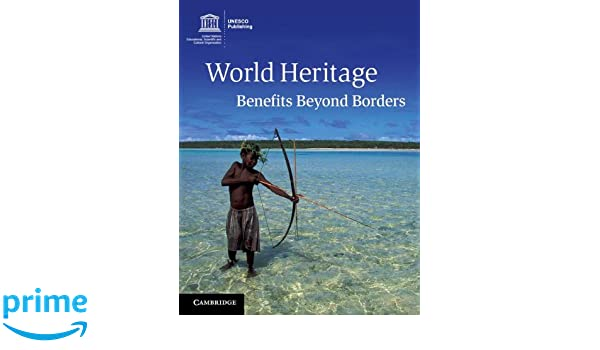 World heritage benefits beyond borders amazon amareswar world heritage benefits beyond borders amazon amareswar galla 9781107610750 books publicscrutiny Images