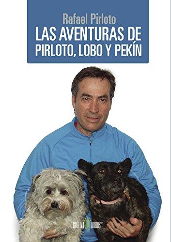 Las aventuras de Pirloto, Lobo y Pekín por Rafael González Martínez