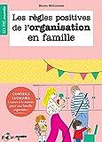 Les règles positives de l'organisation en famille (Bien vivre ensemble)