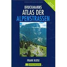 Bruckmanns Atlas der Alpenstrassen: Für Auto, Mountainbike und Wohnmobil