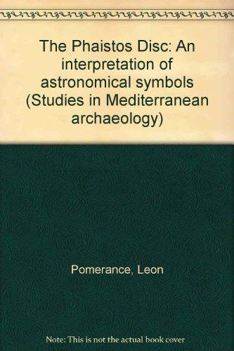 The Phaistos Disc: An interpretation of astronomical symbols (Studies in Mediterranean archaeology) par Leon Pomerance