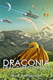 Front cover for the book Draconia: Fractured Dream by F. J. Hansen