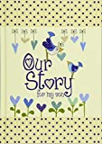 Our Story, for my son : Memory Journal capturing 18 years of stories & memories of your son (Parent & Child)