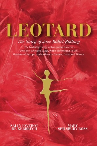 Leotard. The Story of Jazz Ballet Rodney por Mary Ross