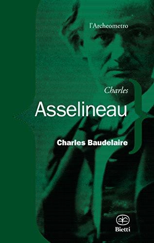 Charles Baudelaire. La vita, l'opera, il genio