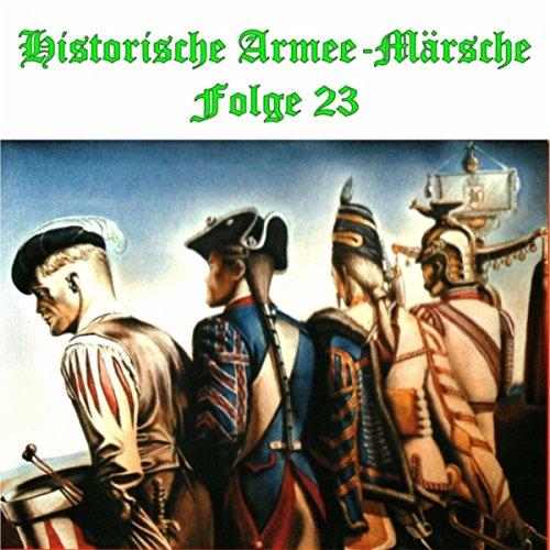 Historische Armee-Märsche Folge 23