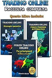 Trading: Forex Online, Manuale completo per Principianti: Basi di Analisi Tecnica, Trading Automatico e 10 Str