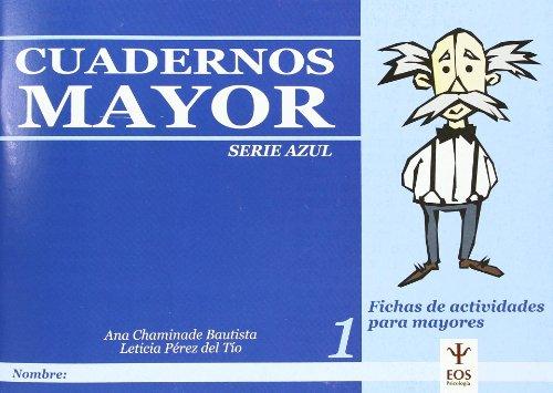 Cuadernos Mayor, Serie Azul, Cuaderno 1 (EOS Psicología) por Ana Chaminade Bautista