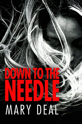 Down To The Needle (English Edition)