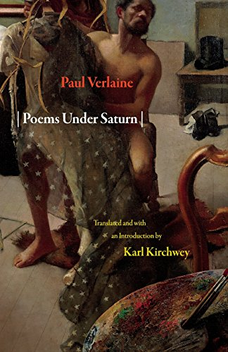 Poems Under Saturn: Poèmes saturniens (Lockert Library of Poetry in Translation)