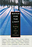Watch for the Light: Readings for Advent & Christmas: Readings for Advent and Christmas