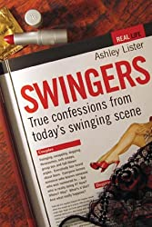 Swingers - True Confessions from Today's Swinging Scene by Lister, Ashley (April 6, 2006) Paperback